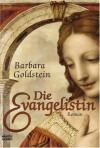 Die Evangelistin - Barbara Goldstein