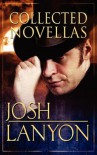 Josh Lanyon Collected Novellas #1 - Josh Lanyon