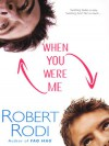 When You Were Me - Robert Rodi;Rob Rodi