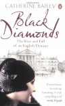 Black Diamonds: The Rise and Fall of an English Dynasty - Catherine Bailey