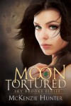 Moon Tortured (Sky Brooks Series Book 1) - McKenzie Hunter