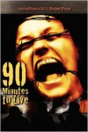 JournalStone's 2011 Warped Words: 90 Minutes to Live - Joel Kirkpatrick, Bill  Patterson