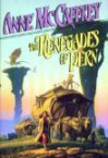 The Renegades of Pern (Pern: Dragonriders of Pern, #7) - Anne McCaffrey