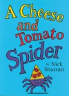 A Cheese and Tomato Spider Novelty Picture Book - Nick Sharratt