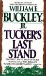 Tucker's Last Stand - William F. Buckley Jr.
