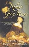The King's Grey Mare - Rosemary Hawley Jarman