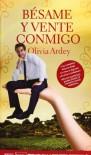 Bésame y vente conmigo - Olivia Ardey