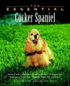 The Essential Cocker Spaniel (Howell Book House's Essential) - Howell Book House