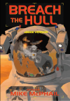 Breach the Hull - Mike McPhail, Jack McDevitt, Patrick Thomas, John C. Wright, Tony Ruggiero, Lawrence M. Schoen, Danielle Ackley-McPhail, James Daniel Ross, C.J. Henderson