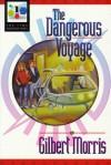 The Dangerous Voyage - Gilbert Morris