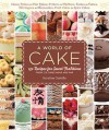 A World of Cake: 150 Recipes for Sweet Traditions from Cultures Near and Far; Honey Cakes to Flat Cakes, Fritters to Chiffons, Tartes to Tortes, Meringues to Mooncakes, Fruit Cakes to Spice Cakes - Krystina Castella