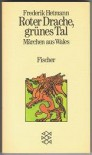 Roter Drache, grünes Tal: Märchen aus Wales - Frederik Hetmann