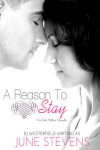 A Reason to Stay - June     Stevens, D.J. Westerfield