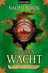 Drachenwacht: Roman - Naomi Novik
