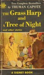 The Grass Harp and A Tree of Night: and Other Stories - Truman Capote