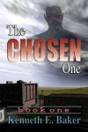 The Chosen One [Earth Cleansing Series Book 1] - Kenneth E. Baker