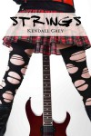 Strings (Hard Rock Harlots, #1) - Kendall Grey
