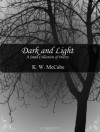 Dark and Light: A Small Collection of Poetry - K.W. McCabe