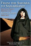 From the Sahara to Samarkand: Selected Travel Writings of Rosita Forbes, 1919-1937 - Margaret Bald