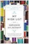 My Wish List: A Novel - Grégoire Delacourt, Anthea Bell