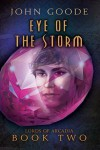 Eye of the Storm - John  Goode