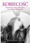 Kobiecość. Praktyczne lekcje i ćwiczenia dla budzących się kobiet - Chameli Gad Ardagh