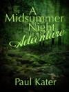 A midsummer night adventure - Paul Kater