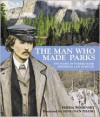 The Man Who Made Parks: The Story of Parkbuilder Frederick Law Olmsted - Frieda Wishinsky,  Song Nan Zhang (Illustrator)