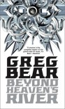 Beyond Heaven's River - Greg Bear