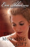 The Morning Gift - Eva Ibbotson