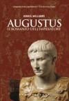 Augustus. Il romanzo dell'imperatore - John Edward Williams