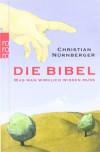 Die Bibelwas Man Wirklich Wissen Muss - Christian Nürnberger