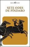 Sete Odes de Píndaro - Pindar, Maria Helena da Rocha Pereira