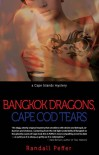 Bangkok Dragons, Cape Cod Tears: A Cape Islands Mystery - Randall Peffer