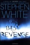 The Best Revenge - Stephen White