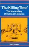 Killing Time: Morant Bay Rebellion Jamaica - Gad Heuman, Heuman,  Gad Heuman,  Gad