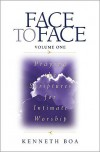 Face to Face: Praying the Scriptures for Intimate Worship - Kenneth D. Boa