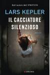 Il cacciatore silenzioso - Lars Kepler, A. Berardini