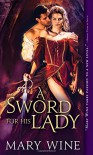 A Sword for His Lady (Courtly Love) - Mary Wine