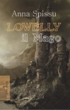 Lowelly il mago - Spissu Anna