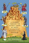 The Lost Book of Mormon: A Journey Through the Mythic Lands of Nephi, Zarahemla, and Kansas City, Missouri - Avi Steinberg