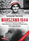 Warszawa 1944. Alternatywna historia Powstania Warszawskiego - Szymon Nowak