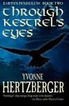 Through Kestrel's Eyes: Earth's Pendulum, Book Two: Earth's Pendulum - Yvonne Hertzberger