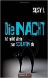 Die Nacht Ist Nicht Allein Zum Schlafen Da (vol. 1) - Carsten Klemann, Wolf Brummel, Susy B.