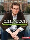 John Green: Star Author, Vlogbrother, and Nerdfighter - Erin Braun