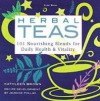 Herbal Teas: 101 Nourishing Blends for Daily Health & Vitality - Kathleen Brown, Jeanine Pollak, Jeanine Pollack