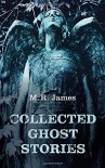 Collected Ghost Stories - M. R. James