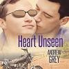 Heart Unseen - Andrew  Grey, Greg Tremblay