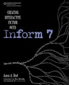 Creating Interactive Fiction with Inform 7 - Aaron A. Reed