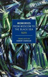 Memories: From Moscow to the Black Sea - Teffi, Irina Steinberg, Anne Marie Jackson, Robert Chandler, Elizabeth Chandler, Edythe C. Haber